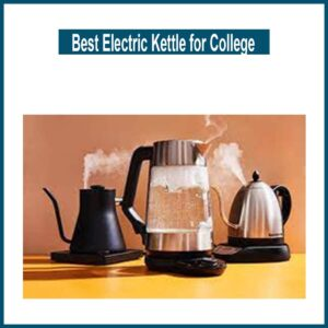 Best Electric Kettle for College-min