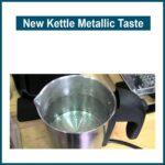 New Kettle Metallic Taste
